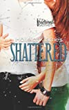 Shattered, Holleigh James, 1494755718