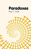 Paradoxes, Roy T. Cook, 0745649440