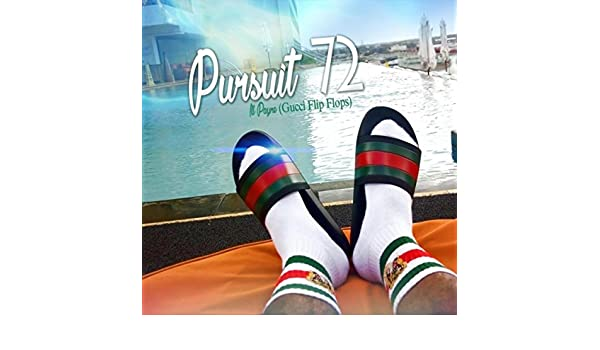 1438e1193e7e Pursuit 72 (Gucci Flip Flops)  Explicit  by Ill Payne on Amazon Music -  Amazon.com