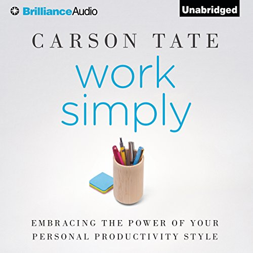 Work Simply: Embracing the Power of Your Personal Productivity Style