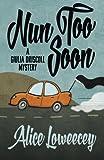 Nun Too Soon (A Giulia Driscoll Mystery) (Volume 1)