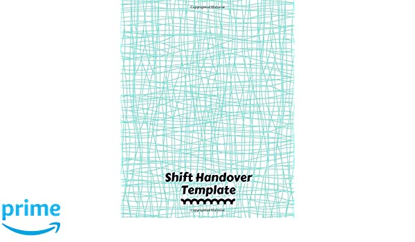 Shift Handover Template: Daily Template Sheet to Record Staff Change