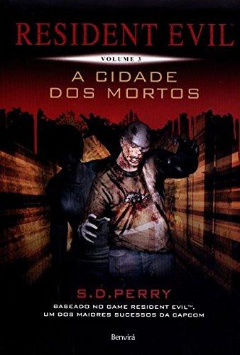 Resident Evil. A Cidade dos Mortos - Volume 3