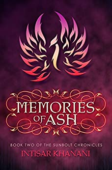 Memories of Ash (The Sunbolt Chronicles Book 2) by [Khanani, Intisar]