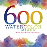 img - for 600 Watercolor Mixes: Washes, Color Recipes and Techniques book / textbook / text book
