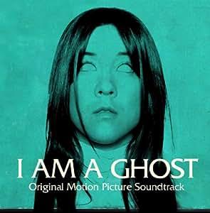I Am a Ghost (Original Motion Picture Soundtrack)