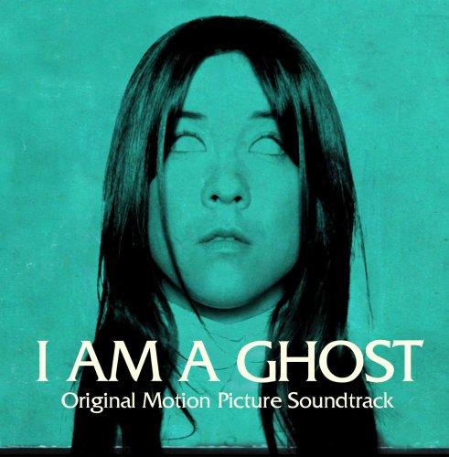 Price comparison product image I Am a Ghost (Original Motion Picture Soundtrack)