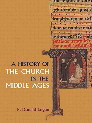 A History of the Church in the Middle Ages by F Donald Logan (2002-06-16)