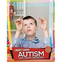 Understanding Autism Spectrum Disorder (Health Matters)