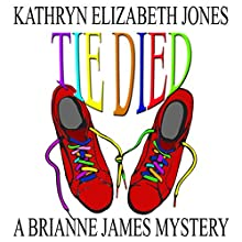 Tie Died: Brianne James Mysteries, Book 1 | Livre audio Auteur(s) : Kathryn Elizabeth Jones Narrateur(s) : Lauren Holladay