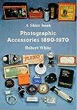 Photographic Accessories 1890-1970 (Shire Album)
