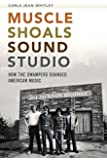 Muscle Shoals Sound Studio:: How the Swampers Changed American Music