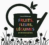 """Afficher """"Fruits, fleurs, légumes et petites bêtes"""""""