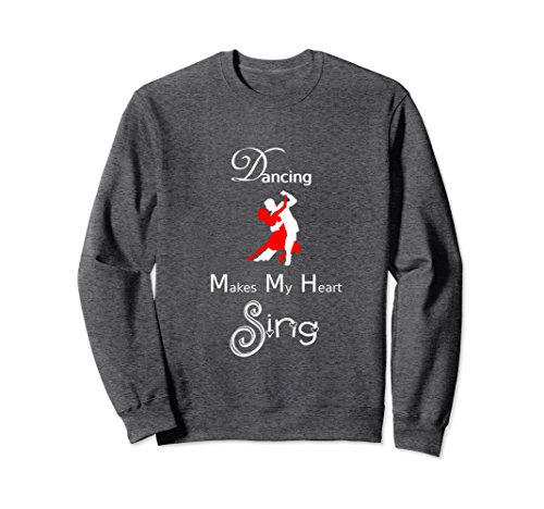 Unisex Couples Ballroom Dancing Makes My Heart Sing Sweatshirt Large Dark Heather (Dance T-shirt Sweatshirt)