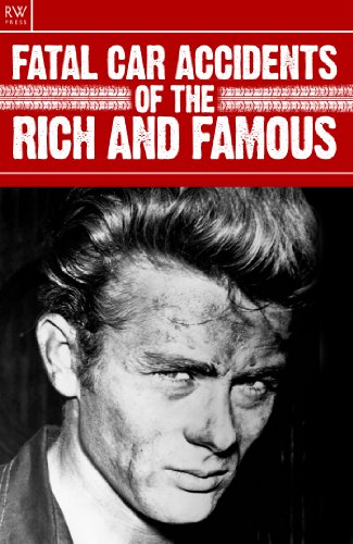 Fatal Car Accidents of the Rich and Famous