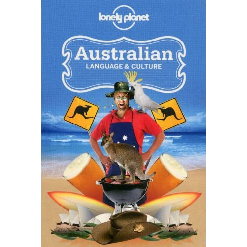 Lonely Planet Australian Language & Culture (Phrasebook) - 519yUUeTMbL. SS500 - Getting Down Under Travel Guides