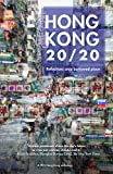 Hong Kong 20/20: Reflections on a Borrowed Place