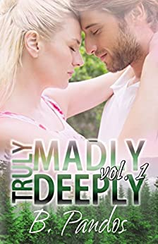 Truly Madly Deeply Vol. 1 by [Pandos, B, Pandos, Brenda]