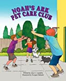 Noah's Ark Pet Care Club, Amy C. Laundrie, 1936046725