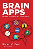 img - for Brain Apps: Hacking Neuroscience To Get There book / textbook / text book