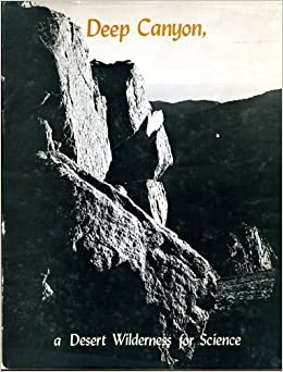 deep canyon a desert wilderness for science with portfolio by ansel adams