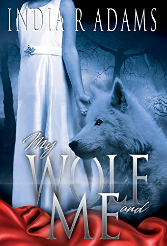 My Wolf and me by [Adams, India R]