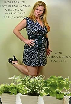 Herbs Sex Longer Aphrodisiacs Ancients ebook product image