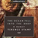 The Ocean Fell into the Drop Audiobook by Terence Stamp Narrated by Terence Stamp