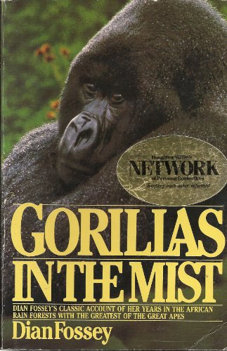 GORILLAS IN THE MIST, DIAN FOSSEY'S CLASSIC ACCOUNT OF HER YEARS IN THE AFRICAN RAIN FORESTS WITH THE GREATEST OF THE GREAT APES