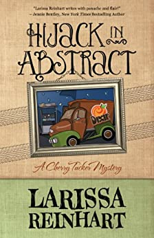 Hijack in Abstract (A Cherry Tucker Mystery Book 3) by [Reinhart, Larissa]