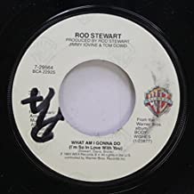 ROD STEWART 45 RPM WHAT AM I GONNA DO (I''m So In Love With You) / DANCIN'' ALONE