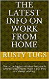The Latest Info On Work From Home: One of the biggest mistakes that people who work from home make is that they are 'always' working.