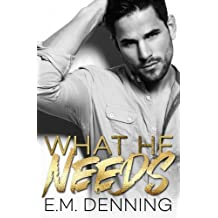 What He Needs: Desires Book 1