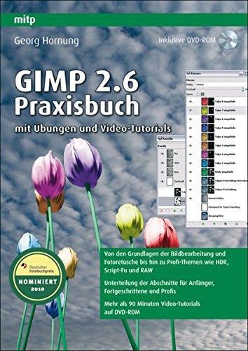 Gimp 2.6: Praxisbuch mit Übungen und Video-Tutorials Broschiert – 11. Mai 2009 Georg Hornung Mitp 3826655176 Bildbearbeitung
