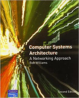 Computer Systems Architecture: a Networking Approach (2nd Edition ...