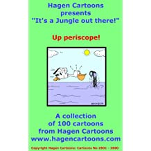 It's a Jungle out there!: Up periscope!