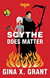 Scythe Does Matter (The Reluctant Reaper Series Book 2)