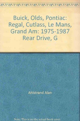 Buick, Olds, Pontiac: Regal, Cutlass, Le Mans, Grand Am: 1975-1987 Rear Drive, ()