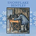 Snowflake Bentley Audiobook by Jacqueline Briggs Martin Narrated by Sean Astin