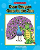 Dear Dragon Goes to the Zoo (Dear Dragon: Beginning-to-read Book)