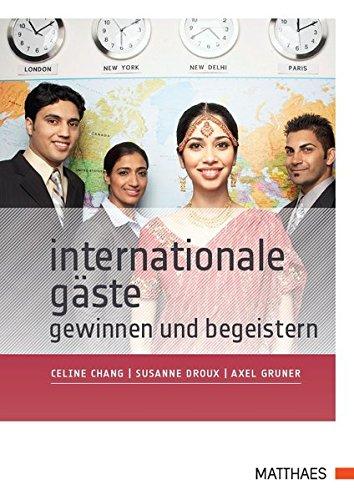 Internationale Gäste gewinnen und begeistern: Erfolgreich durch interkulturelle Kompetenz