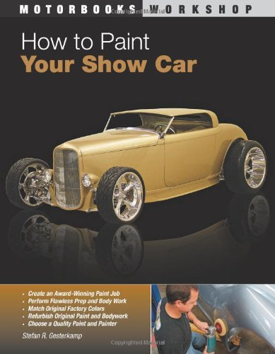 How to Paint Your Show Car (Motorbooks Workshop)