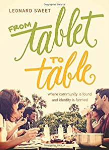 From Tablet to Table: Where Community Is Found and Identity Is Formed