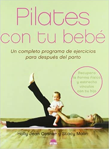 Pilates con tu bebe/ Pilates with your Baby: Un Completeo ...