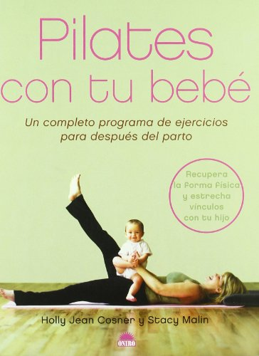 Descargar Libro Pilates Con Tu Bebé: Un Completo Programa De Ejercicios Para Despues Del Parto H. J. Cosner
