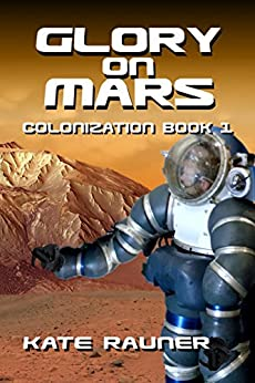 Glory on Mars: Mars Colonization Book 1 by [Rauner, Kate]