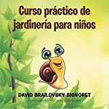 img - for Curso pr ctico de jardiner a para ni os (Spanish Edition) book / textbook / text book