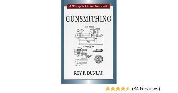 Gunsmithing (Stackpole Classic Gun Books): Roy F  Dunlap