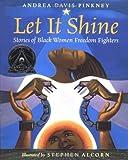 Let It Shine, Andrea Davis Pinkney, 015201005X