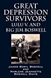 Great Depression Survivors: Lulu V. and Big Jim Boswell, James Beryl Boswell and Jeannette Boswell Davis, 1432770160